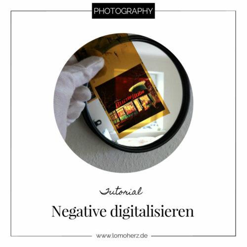 Wie digitalisiere ich Negative Tutorial analog Lomoherz