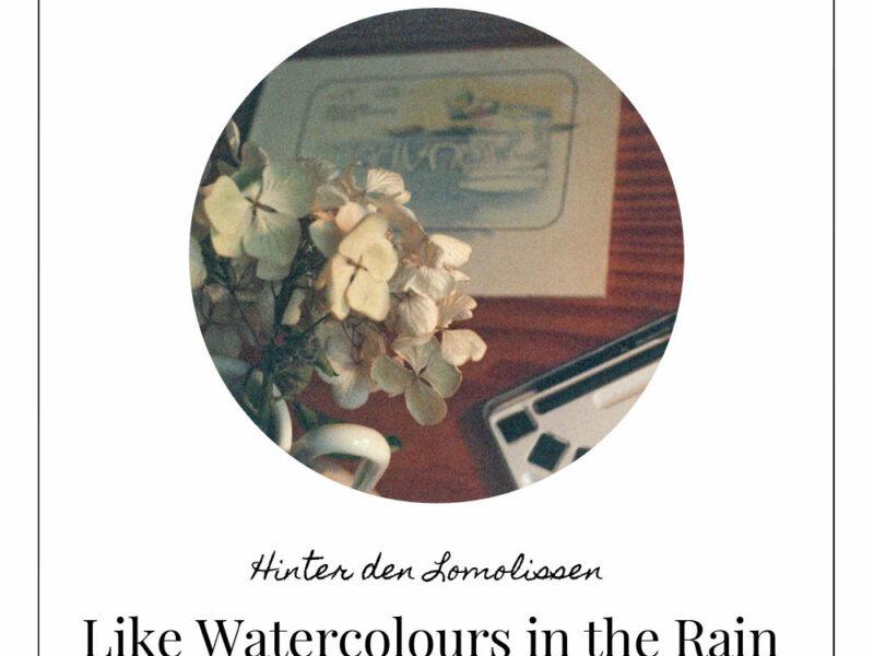 Like Watercolours in the rain (c) Lomoherz
